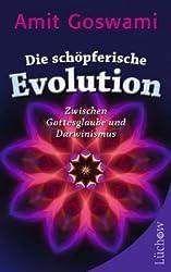 Die schöpferische Evolution: Zwischen Gottesglaube und Darwinismus