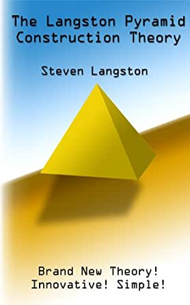 The langston pyramid construction theory ebook for Langston builders