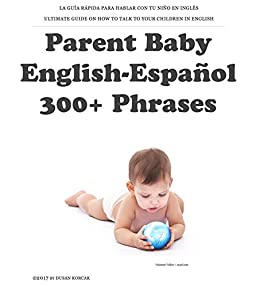 amazon com parent baby english español 300 phrases la guía