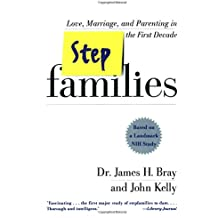 Stepfamilies: Love, Marriage, and Parenting in the First Decade