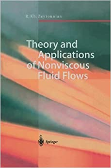 Book Theory and Applications of Nonviscous Fluid Flows by Radyadour K. Zeytounian (2012-11-05)