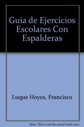 Guia de ejercicios escolares con espalderas por F.Luque Hoyos
