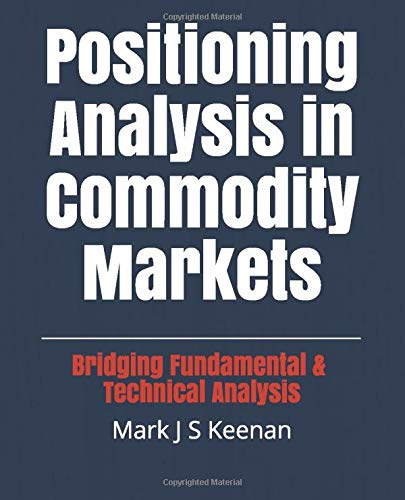 Positioning Analysis In Commodity Markets  Bridging Fundamental And Technical Analysis