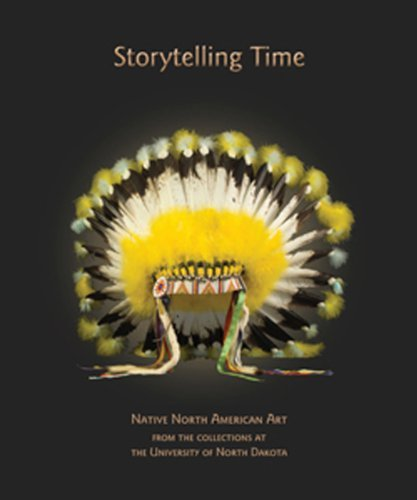 Storytelling Time: Native North American Art from the Collections at the University of North Dakota by Arthur F. Jones (2010-03-16)