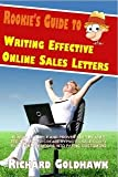 img - for Rookie's Guide to Writing Effective Online Sales Letters: Discover Proven Step-By-Step Techniques to Create Hypnotic Sales Copy Turning Visitors into Buyers book / textbook / text book