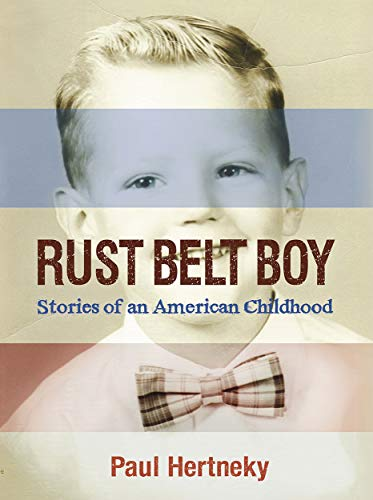 Rust Belt Boy: Stories of an American
