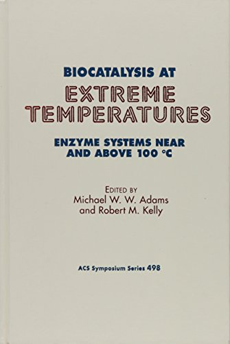 Biocatalysis at Extreme Temperatures: Enzyme Systems Near and Above 100°C (ACS Symposium Series)