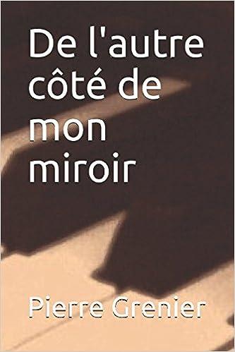 De L Autre Cote De Mon Miroir Pentalogie Des Livres