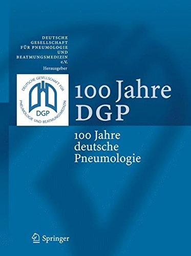100 Jahre DGP: 100 Jahre deutsche Pneumologie (German Edition)