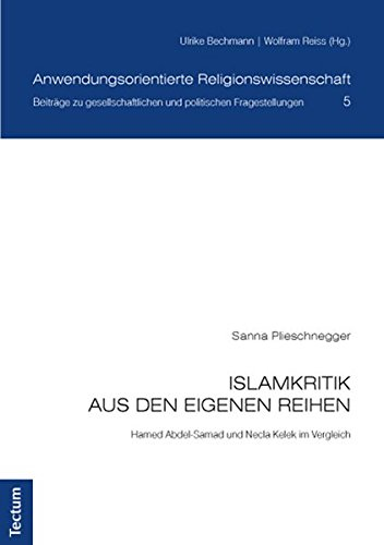 Islamkritik aus den eigenen Reihen: Hamed Abdel-Samad und Necla Kelek im Vergleich (Anwendungsorientierte Religionswissenschaft)