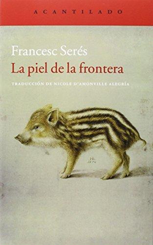 Descargar Libro La Piel De La Frontera Francesc Serés Guillén