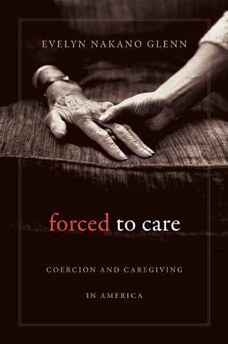 Download Forced to Care: Coercion and Caregiving in America pdf