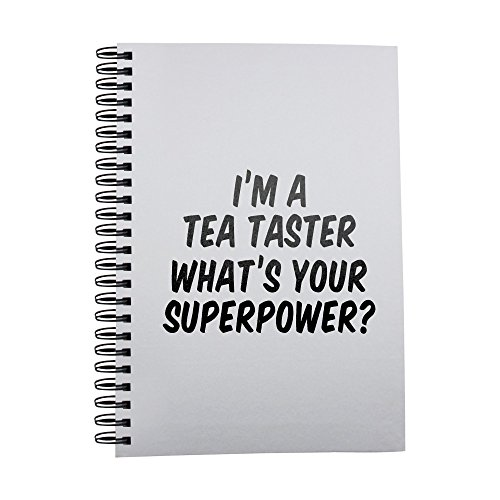 I'm a Tea Taster whats your superpower? notebook