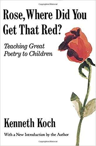 Amazon.com: Rose, Where Did You Get That Red?: Teaching Great ...
