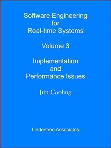 Software Engineering for Real-time Systems  Volume 3: Implementation and Performance Issues (The engineering of real-time embedded systems) by [Cooling, Jim]