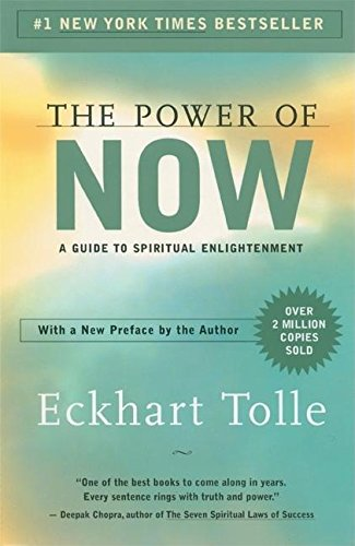 The Power of Now: A Guide to Spiritual Enlightenment (Thousands Of Years Ago Into The Future)