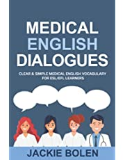 Medical English Dialogues: Clear & Simple Medical English Vocabulary for ESL/EFL Learners