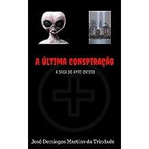 A ÚLTIMA CONSPIRAÇÃO: A SAGA DO ANTI-CRISTO