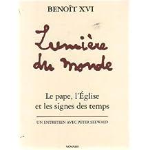 Benoit XVI Lumiere du Monde; Le Pape, l'Eglise et Les Signes des Temps: Le pape, l'Église et les signes des temps