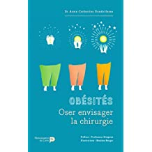 Obésités: Oser envisager la chirurgie (French Edition)