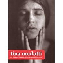 [(Tina Modotti: Revolutionary Photographer )] [Author: Rachel Kirby] [Jul-2013]