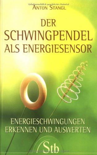 Der Schwingpendel als Energiesensor - Ernergieschwingungen erkennen und auswerten