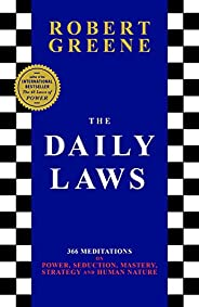 The Daily Laws: 366 Meditations on Power, Seduction, Mastery, Strategy and Human Nature (English Edition)