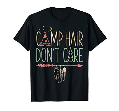 Camp Hair Dont Care T shirt Camping Camper Men Women Kids