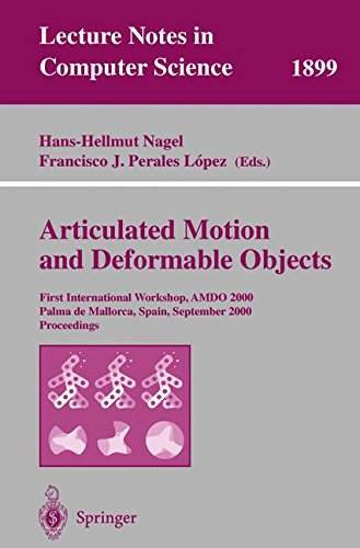 Articulated Motion and Deformable Objects: First International Workshop, AMDO 2000 Palma de Mallorca, Spain, September 7-9, 2000 Proceedings (Lecture Notes in Computer Science)