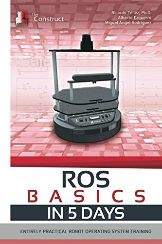 ROS in 5 days: Entirely Practical Robot Operating System