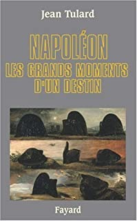 Napoléon : les grands moments d'un destin, Tulard, Jean