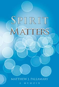 Spirit Matters by [Pallamary, Matthew]