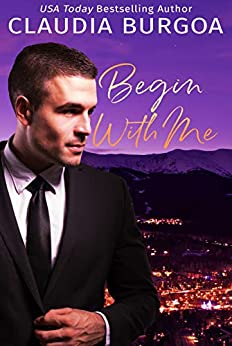 Begin with Me (Chaotic Love Book 1) by [Burgoa, Claudia]