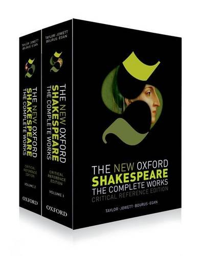 The New Oxford Shakespeare: Critical Reference Edition: The Complete Works