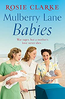 Mulberry Lane Babies: New life brings joy and intrigue to The Lane! (The Mulberry Lane Series Book 3) by [Clarke, Rosie]