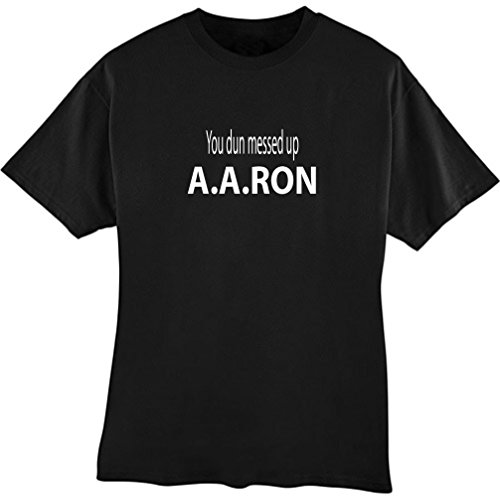 Amazon.com: AARON You Dun Messed Up Adult T Shirt Choice Of Colors ...