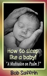 How to Sleep Like a Baby, A Meditation on Psalm 3