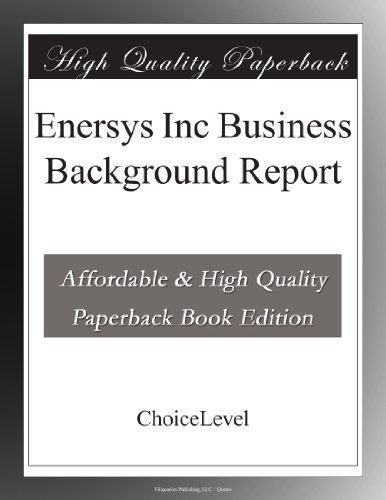 Enersys Inc Business Background Report