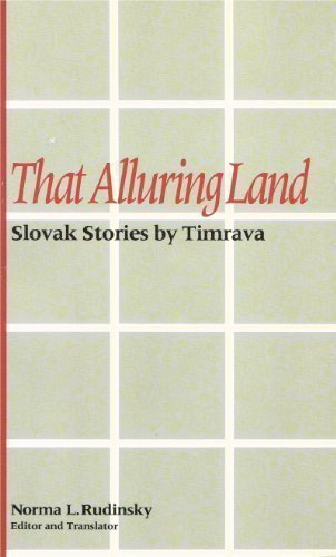 That Alluring Land: Slovak Stories by Timrava (Pitt Series in Russian and East European Studies) (Short Alluring)