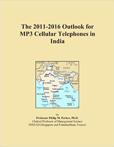The 2011-2016 Outlook for MP3 Cellular Telephones in India