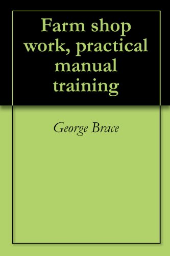 - Farm shop work, practical manual training