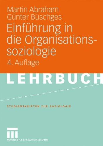 Einführung in die Organisationssoziologie (Studienskripten zur Soziologie) (German Edition)