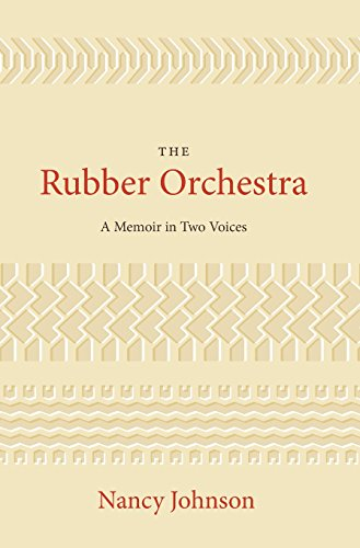 The Rubber Orchestra: A Memoir in Two Voices