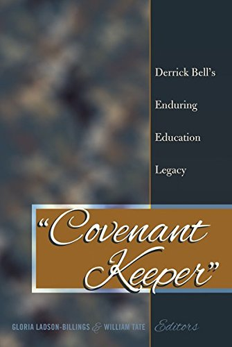 «Covenant Keeper»: Derrick Bell's Enduring Education Legacy (Social Justice Across Contexts in Education)