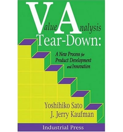 Value Analysis Tear-down : A New Process for Product Development and Innovation(Hardback) - 2005 Edition pdf