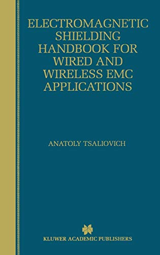 Electromagnetic Shielding Handbook for Wired and Wireless EMC Applications (The Springer International Series in Engineering and Computer - Handbook Electromagnetic Shielding