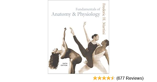 Fundamentals of Anatomy & Physiology, Sixth Edition: 9780130615688 ...