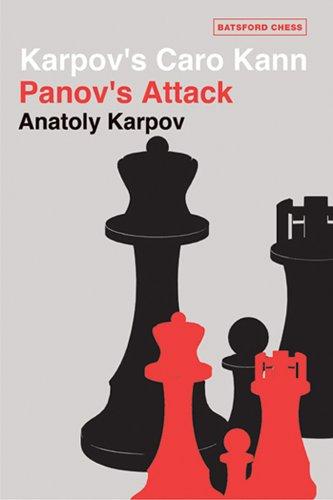 Read Online Karpov's Caro Kann: Panov's Attack (Batsford Chess Books) ebook