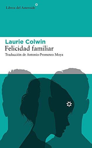 Felicidad familiar: 175 (Libros del Asteroide) por Laurie Colwin,Moya Valle, Antonio-Prometeo