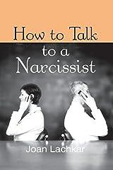 How to Talk to a Narcissist by Joan Lachkar (2015-04-25) Mass Market Paperback